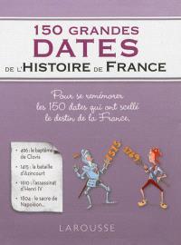 150 grandes dates de l'histoire de France
