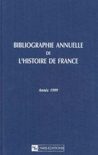 Bibliographie annuelle de l'histoire de France : du cinquième siècle à 1958. Volume 45, Année 1999