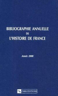 Bibliographie annuelle de l'histoire de France : du cinquième siècle à 1958. Volume 46, Année 2000