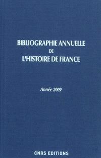 Bibliographie annuelle de l'histoire de France : du cinquième siècle à 1958. Volume 56, Année 2009