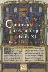 Commynes et les procès politiques de Louis XI : du nouveau sur la lèse-majesté