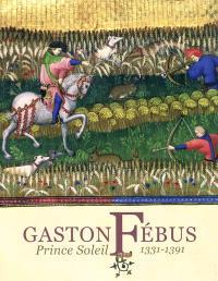 Gaston Fébus, prince Soleil : 1331-1391 : expositions, Musée national du Moyen Age-Thermes de Cluny, Paris, 30 novembre 2011-5 mars 2012 ; Musée national du château de Pau, 20 mars-20 juin 2012