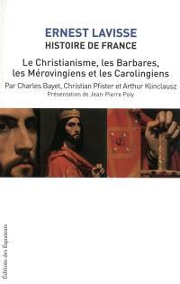 Histoire de France : depuis les origines jusqu'à la Révolution. Volume 3, Le christianisme, les Barbares, les Mérovingiens et les Carolingiens