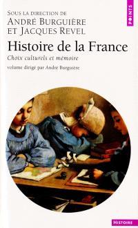 Histoire de la France. Volume 3, Choix culturels et mémoire