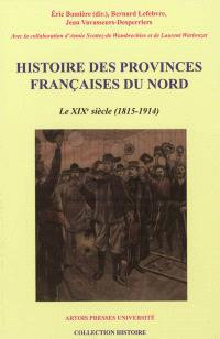 Histoire des provinces françaises du Nord. Volume 5, Le XIXe siècle (1815-1914)