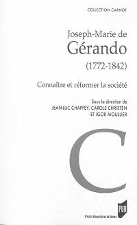 Joseph-Marie de Gérando (1772-1842) : connaître et réformer la société
