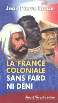 La France coloniale, sans fard ni déni : de Ferry à de Gaulle, en passant par Alger