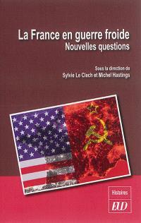 La France en guerre froide : nouvelles questions