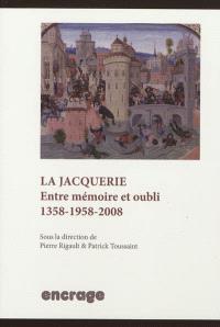 La jacquerie : entre mémoire et oubli, 1358-1958-2008