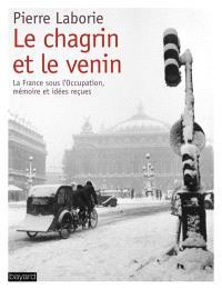 Le chagrin et le venin : la France sous l'Occupation, mémoire et idées reçues
