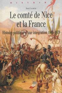 Le comté de Nice et la France : histoire politique d'une intégration : 1860-1879