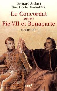 Le concordat entre Pie VII et Bonaparte : 15 juillet 1801 : bicentenaire d'une réconciliation