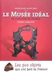 Le musée idéal de l'histoire de France