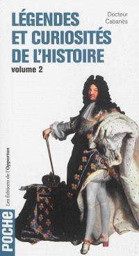 Légendes et curiosités de l'histoire. Volume 2