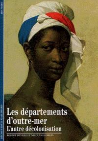 Les départements d'outre-mer : l'autre décolonisation