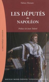 Les députés de Napoléon : 1799-1815