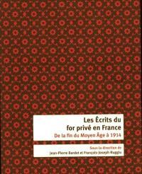 Les écrits du for privé en France : de la fin du Moyen Age à 1914
