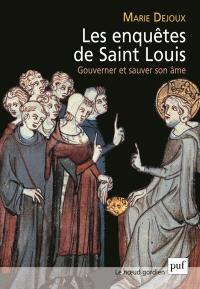 Les enquêtes de Saint Louis : gouverner et sauver son âme