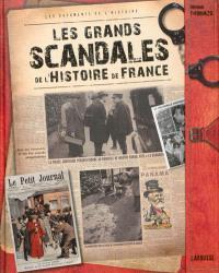 Les grands scandales de l'histoire de France