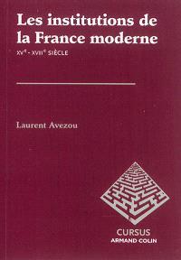 Les institutions de la France moderne : XVe-XVIIIe siècle