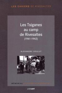 Les Tsiganes au camp de Rivesaltes, 1941-1942