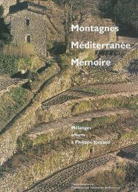 Montagnes, Méditerranée, mémoire : mélanges offerts à Philippe Joutard