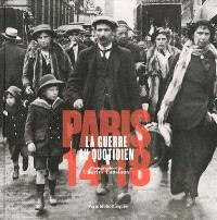 Paris 1914-1918, la guerre au quotidien : photographies inédites de Charles Lansiaux