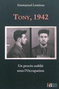 Tony, 1942 : un procès oublié sous l'Occupation