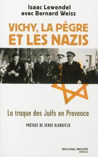 Vichy, la pègre et les nazis : la traque des Juifs en Provence