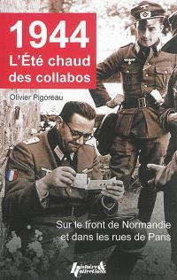 1944, l'été chaud des collabos : sur le front de Normandie et dans les rues de Paris