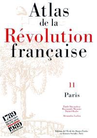 Atlas de la Révolution française. Volume 11, Paris