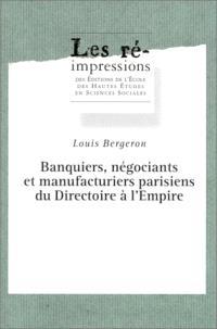 Banquiers, négociants et manufacturiers parisiens, du Directoire à l'Empire