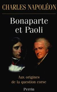 Bonaparte et Paoli : aux origines de la question corse