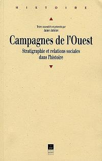 Campagnes de l'Ouest : stratigraphie et relations sociales dans l'histoire : colloque de Rennes, 24-26 mars 1999