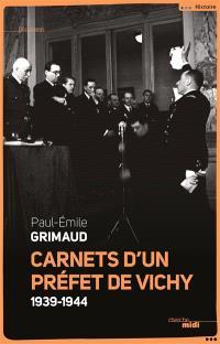 Carnets d'un préfet de Vichy : 1939-1944