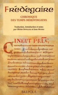 Chronique des temps mérovingiens : livre IV et continuations