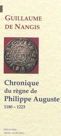 Chronique du règne de Philippe Auguste : 1180-1223