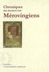 Chroniques des derniers rois Mérovingiens (639-751)