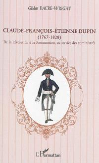 Claude-François-Etienne Dupin (1767-1828) : de la Révolution à la Restauration, au service des administrés