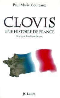 Clovis, une histoire de France : cinq leçons de politique française, essai