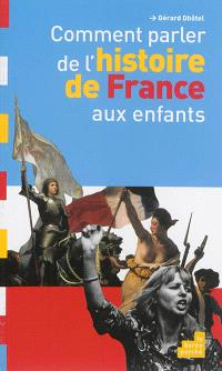 Comment parler de l'histoire de France aux enfants
