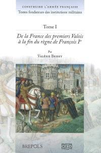 Construire l'armée française : textes fondateurs des institutions militaires