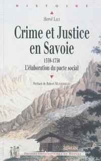 Crime et justice en Savoie (1559-1750) : l'élaboration du pacte social