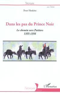 Dans les pas du Prince Noir : le chemin vers Poitiers 1355-1356