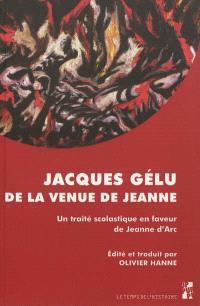 De la venue de Jeanne : un traité scolastique en faveur de Jeanne d'Arc : 1429