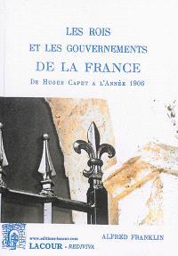 Des noms et des dates, Les rois et les gouvernements de la France : de Hugue Capet à l'année 1906