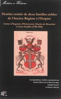 Destins croisés de deux familles nobles de l'Ancien Régime à l'Empire : lettres d'Auguste d'Estourmel, Charles de Beauclerc et leurs familles (1784-1816)
