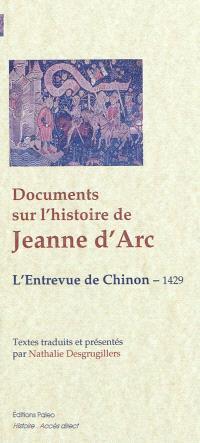 Documents sur l'histoire de Jeanne d'Arc : l'entrevue de Chinon, 1429