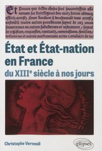 Etat et Etat-nation en France : du XIIIe siècle à nos jours