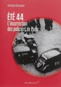 Eté 44 : l'insurrection des policiers de Paris